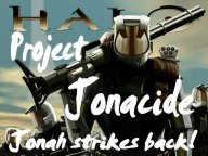 Project Jonacide - Jonah Strikes Back